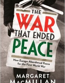 The War That Ended Peace: How Europe Abandoned Peace for the First WorldWar